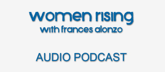 women-rising-frances-alonzo-podcast-no-pic